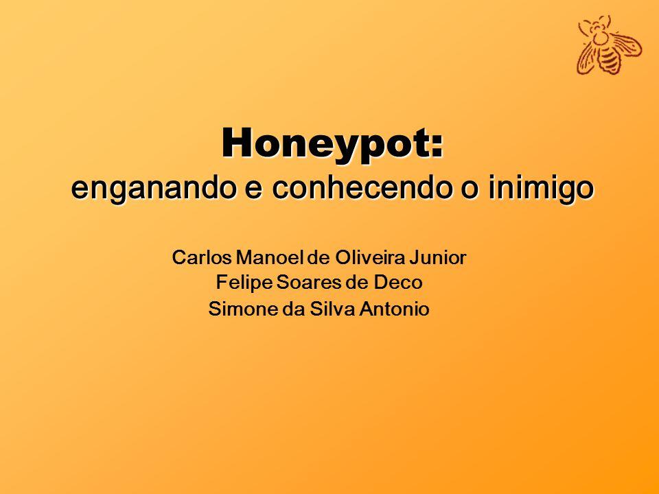 Honeypot: enganando e conhecendo o inimigo