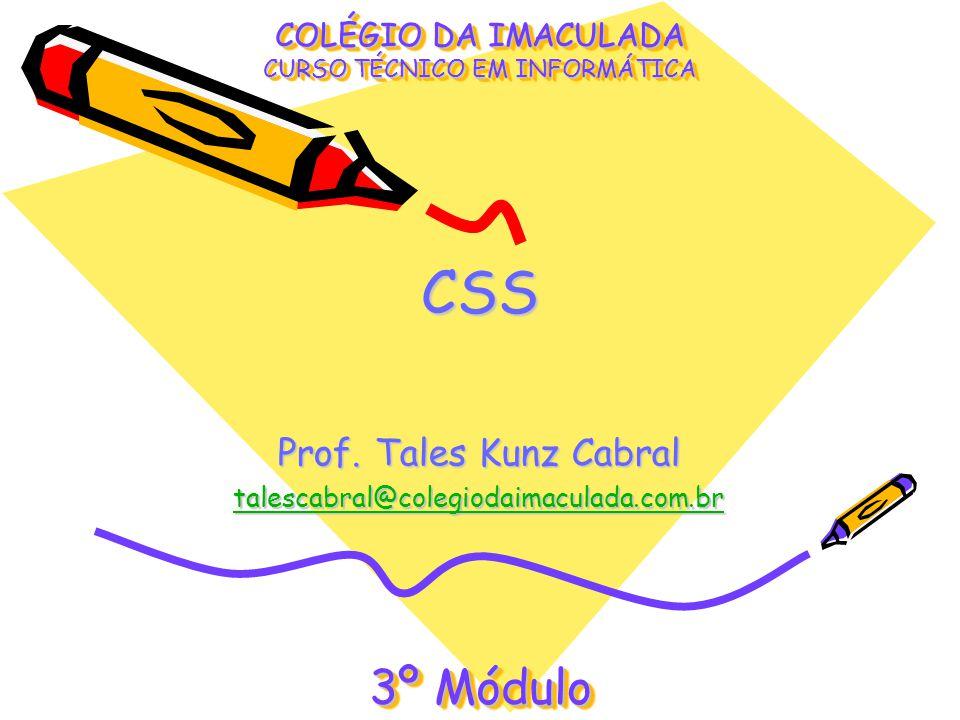 Prof. Tales Kunz Cabral talescabral@colegiodaimaculada.com.br