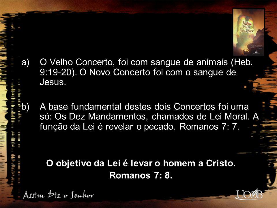 O objetivo da Lei é levar o homem a Cristo.