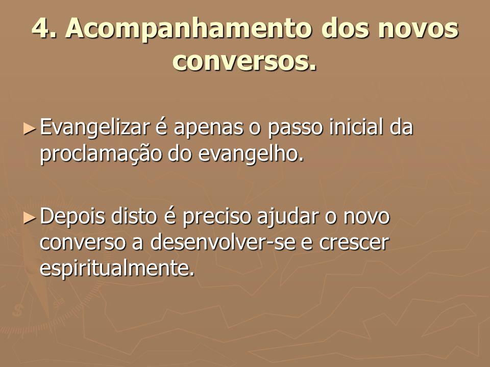 4. Acompanhamento dos novos conversos.