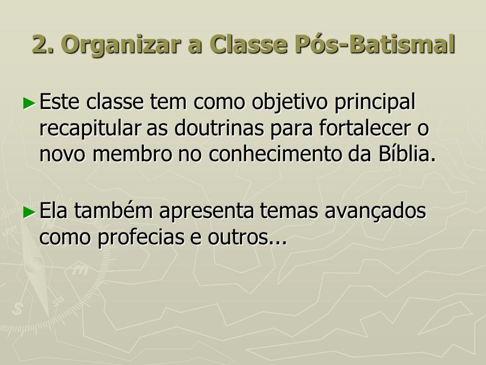 2. Organizar a Classe Pós-Batismal