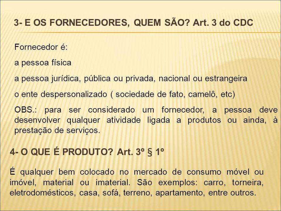3- E OS FORNECEDORES, QUEM SÃO Art. 3 do CDC