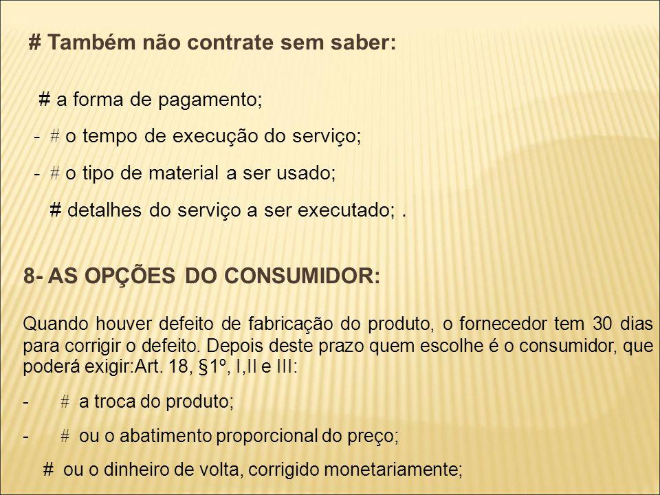 # Também não contrate sem saber: