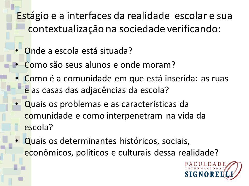 Estágio e a interfaces da realidade escolar e sua contextualização na sociedade verificando: