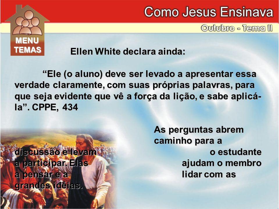 Ellen White declara ainda: