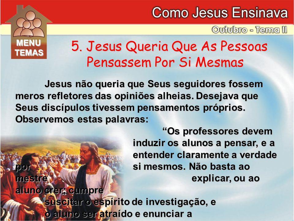 5. Jesus Queria Que As Pessoas Pensassem Por Si Mesmas