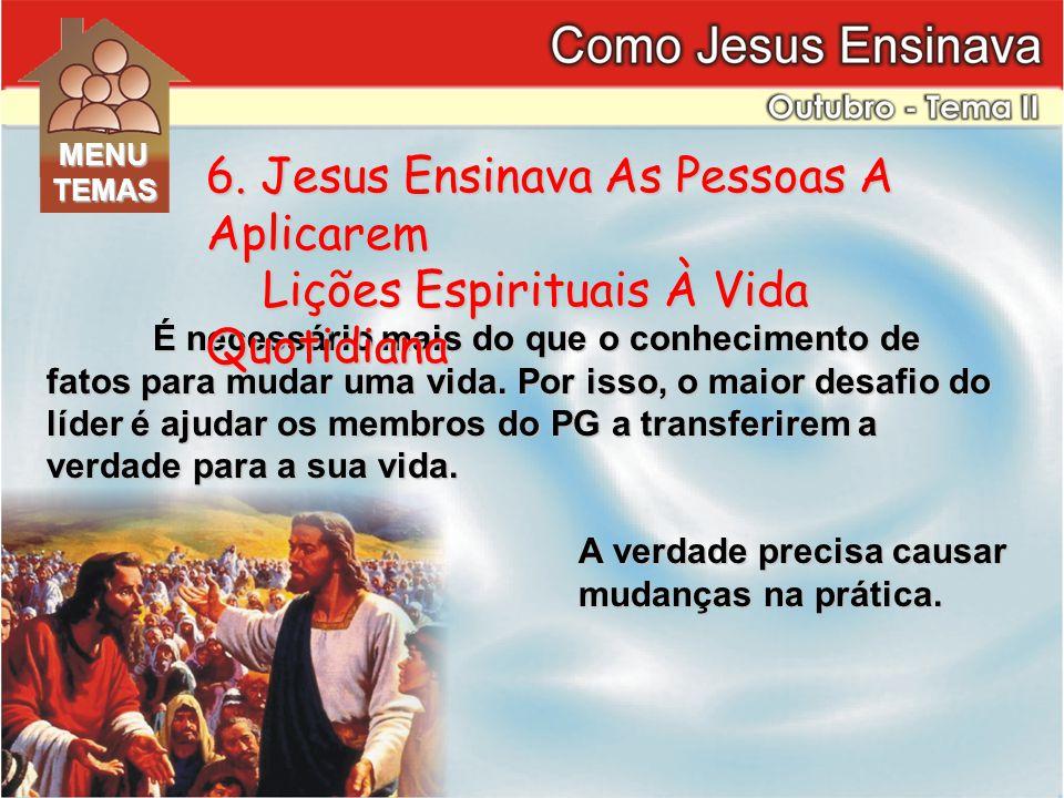 6. Jesus Ensinava As Pessoas A Aplicarem