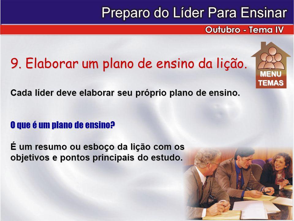9. Elaborar um plano de ensino da lição.