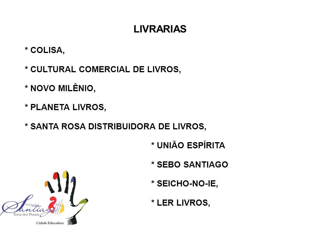 LIVRARIAS * COLISA, * CULTURAL COMERCIAL DE LIVROS, * NOVO MILÊNIO,