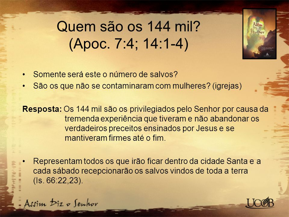 Quem são os 144 mil (Apoc. 7:4; 14:1-4)