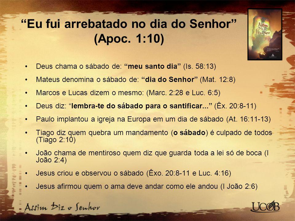 Eu fui arrebatado no dia do Senhor (Apoc. 1:10)