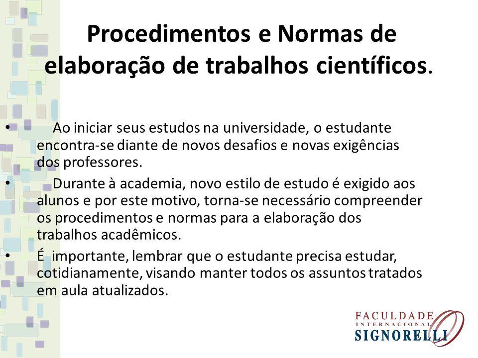 Procedimentos e Normas de elaboração de trabalhos científicos.