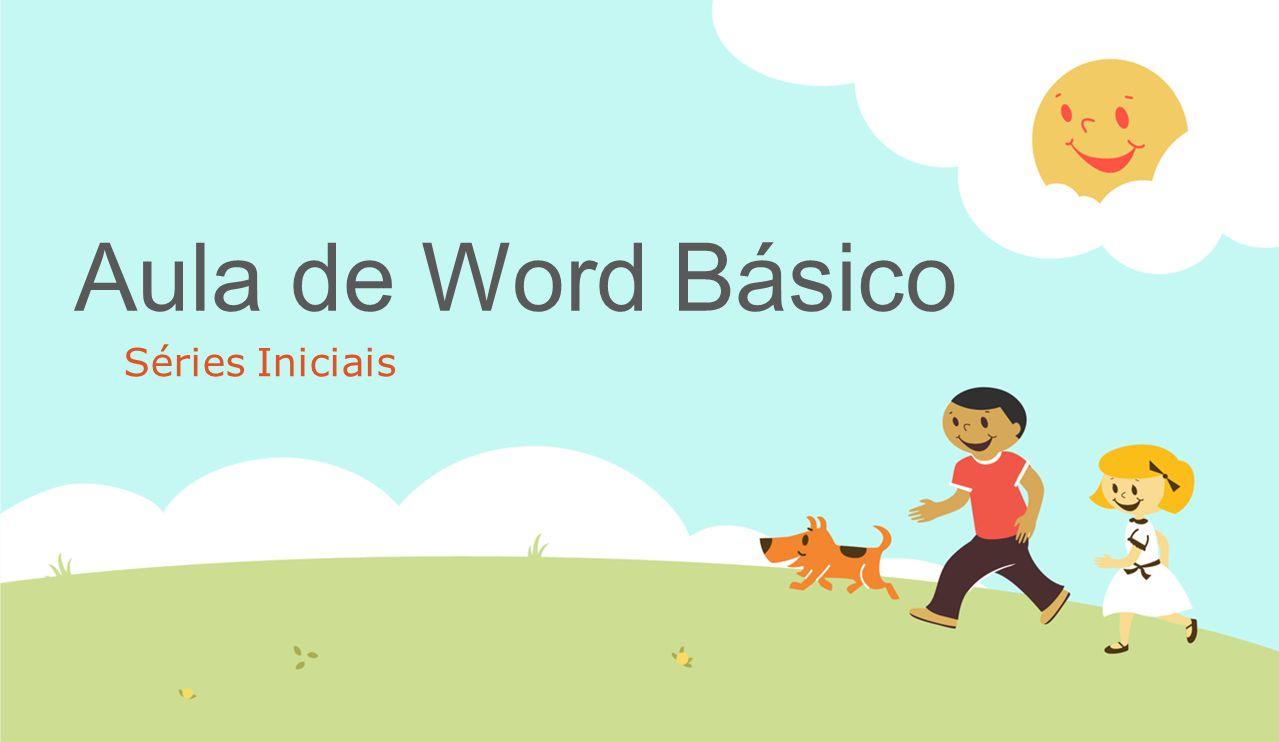 Aula de Word Básico Séries Iniciais