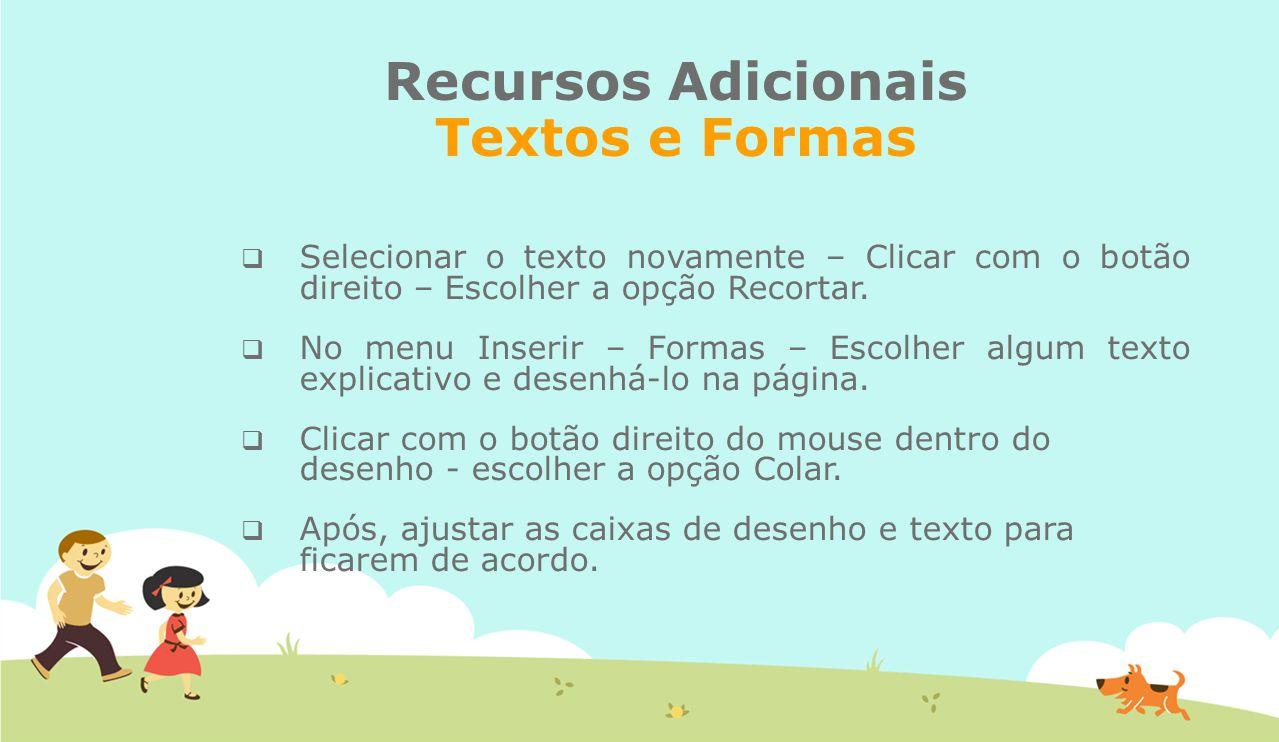 Recursos Adicionais Textos e Formas