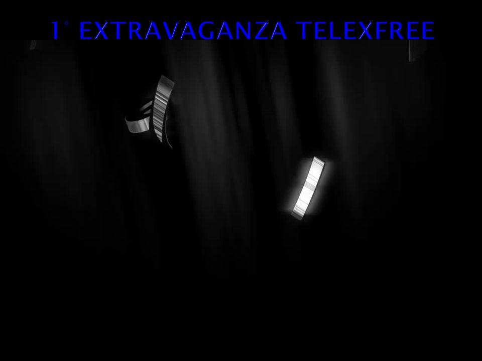 1° EXTRAVAGANZA TELEXFREE