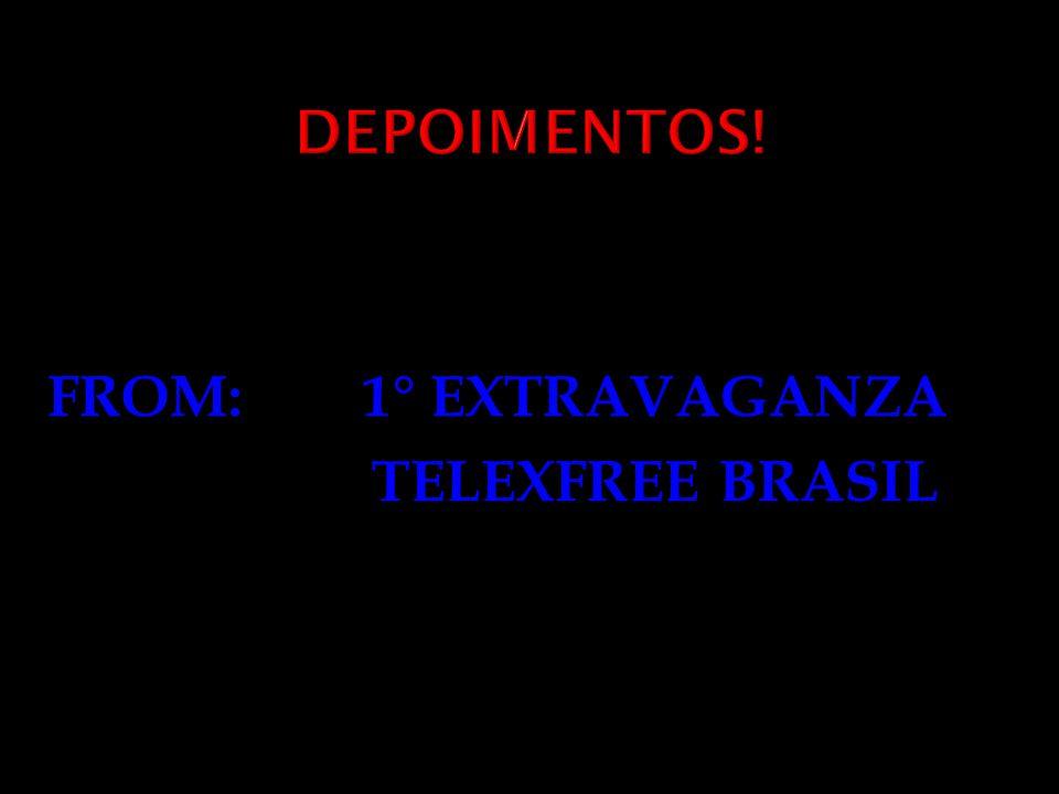 DEPOIMENTOS! FROM: 1° EXTRAVAGANZA TELEXFREE BRASIL