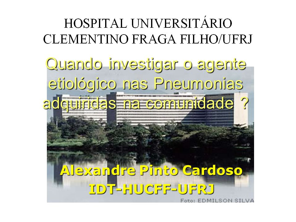 Alexandre Pinto Cardoso IDT-HUCFF-UFRJ