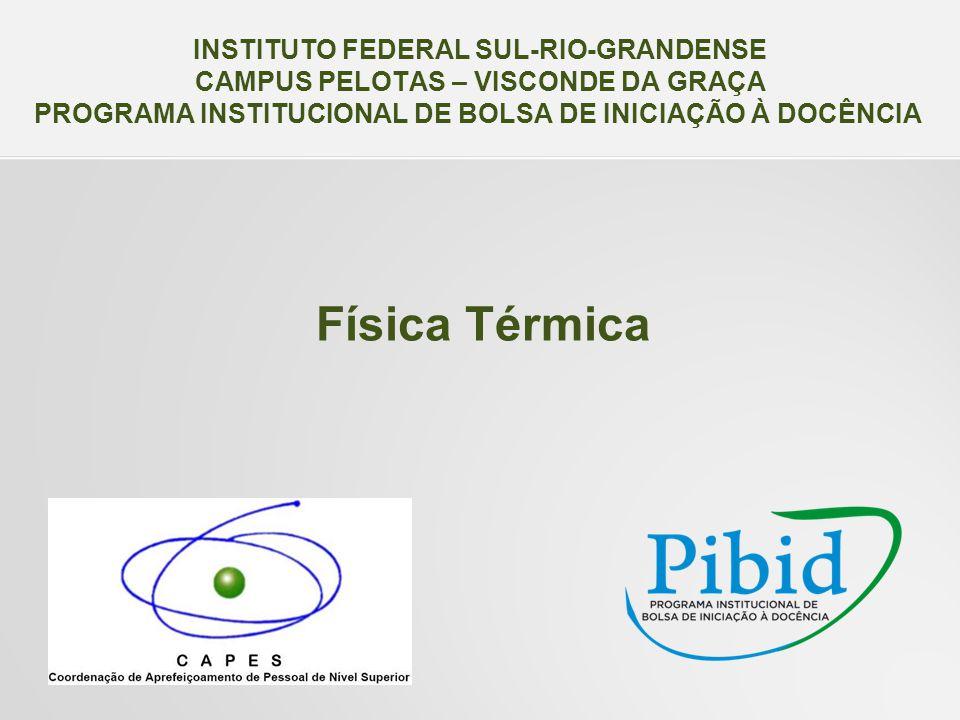 Física Térmica INSTITUTO FEDERAL SUL-RIO-GRANDENSE