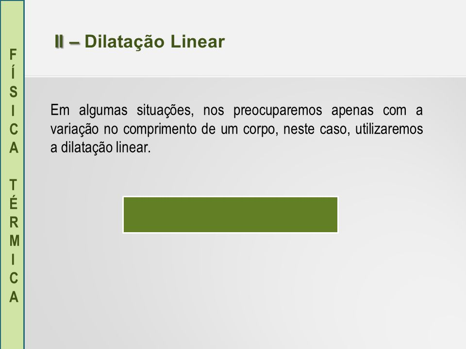II – Dilatação Linear