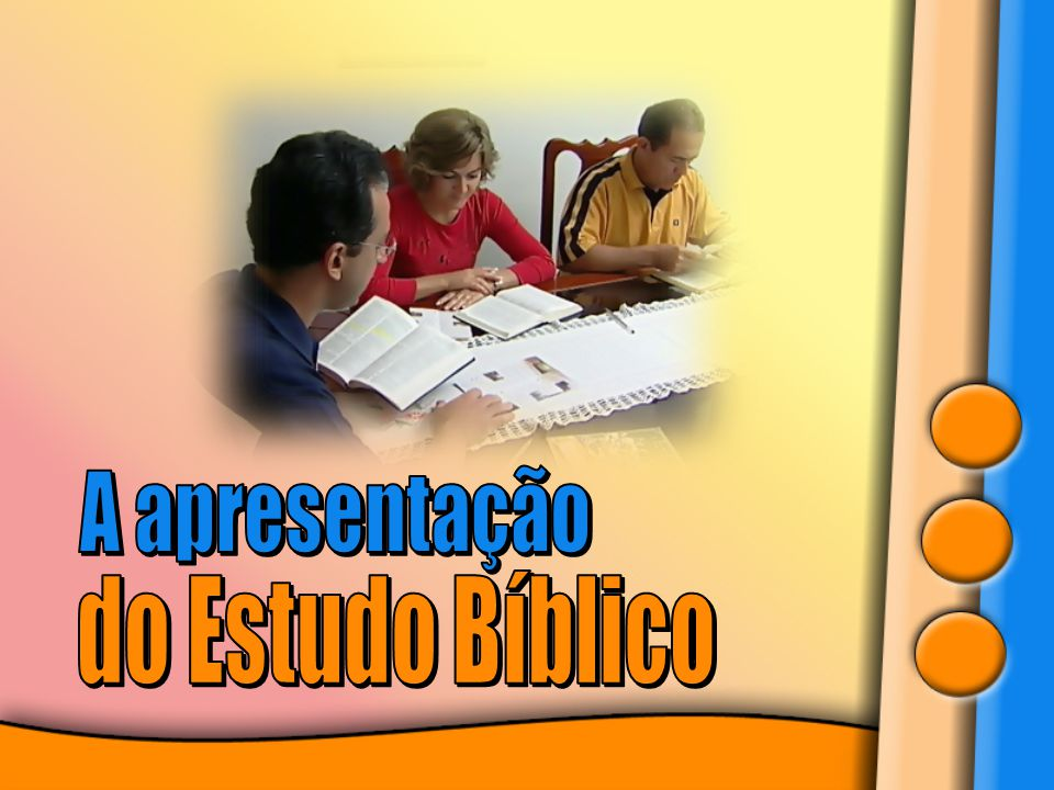 A apresentação do Estudo Bíblico