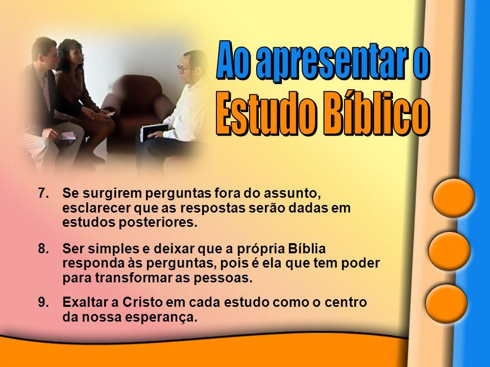 Ao apresentar o Estudo Bíblico