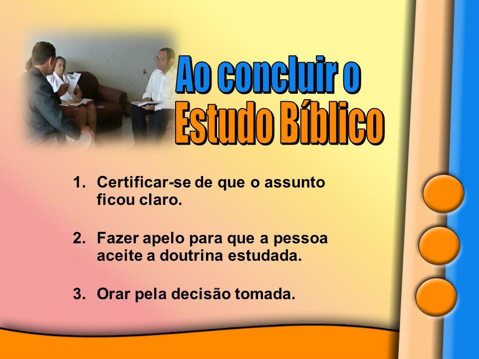 Ao concluir o Estudo Bíblico