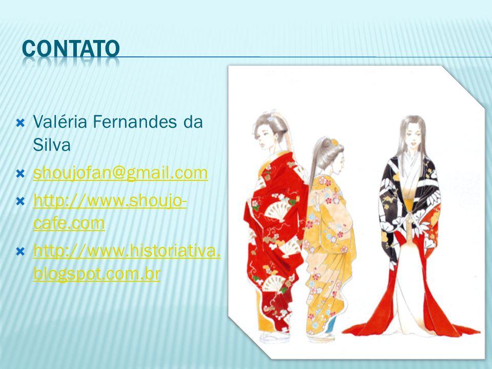 Contato Valéria Fernandes da Silva shoujofan@gmail.com