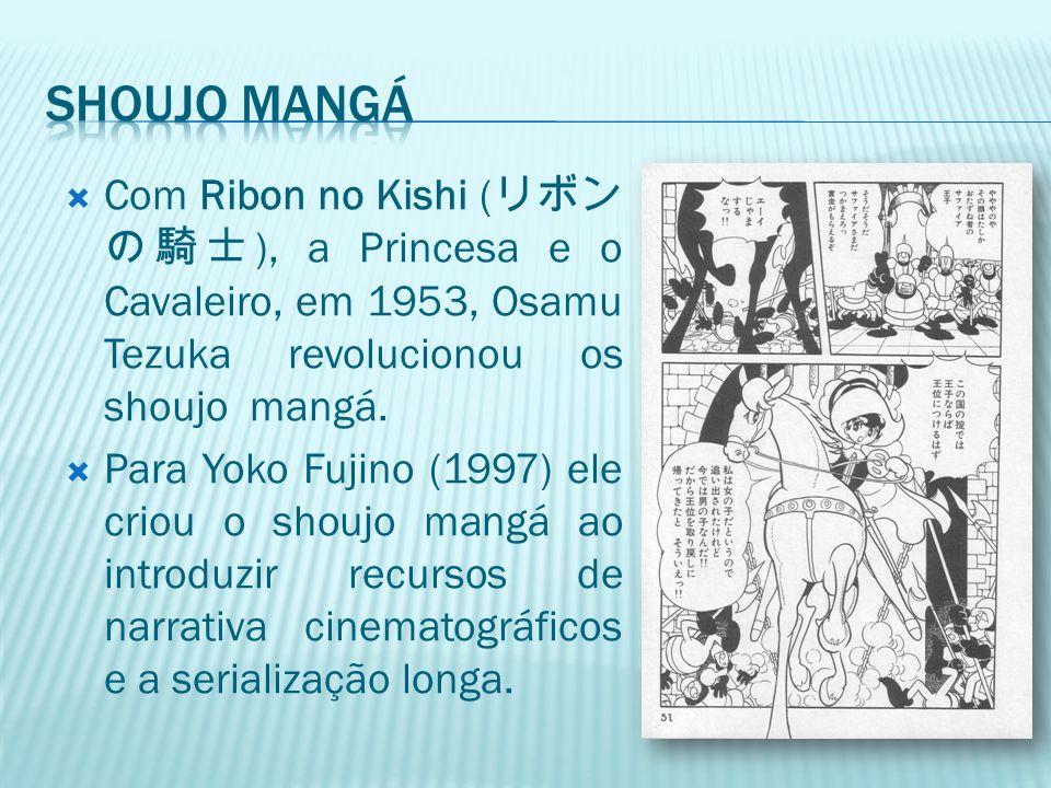 Shoujo Mangá Com Ribon no Kishi (リボンの騎士), a Princesa e o Cavaleiro, em 1953, Osamu Tezuka revolucionou os shoujo mangá.