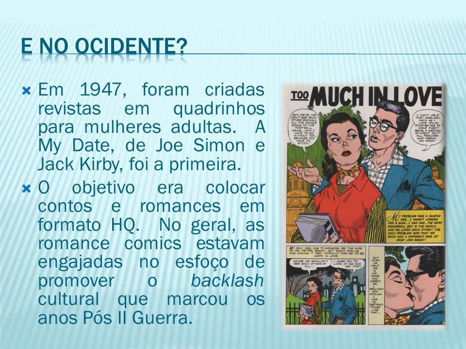 E no ocidente Em 1947, foram criadas revistas em quadrinhos para mulheres adultas. A My Date, de Joe Simon e Jack Kirby, foi a primeira.