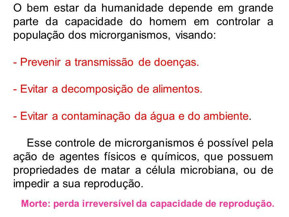- Prevenir a transmissão de doenças.