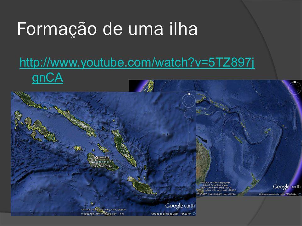 Formação de uma ilha http://www.youtube.com/watch v=5TZ897jgnCA