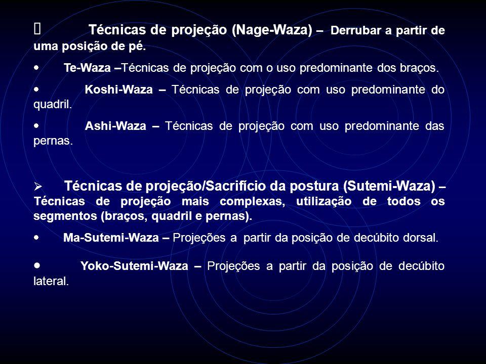 Ø Técnicas de projeção (Nage-Waza) – Derrubar a partir de uma posição de pé.