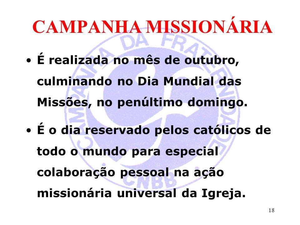 CAMPANHA MISSIONÁRIA É realizada no mês de outubro, culminando no Dia Mundial das Missões, no penúltimo domingo.