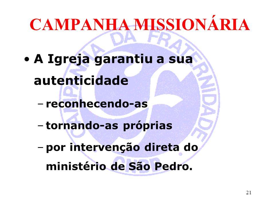 CAMPANHA MISSIONÁRIA A Igreja garantiu a sua autenticidade