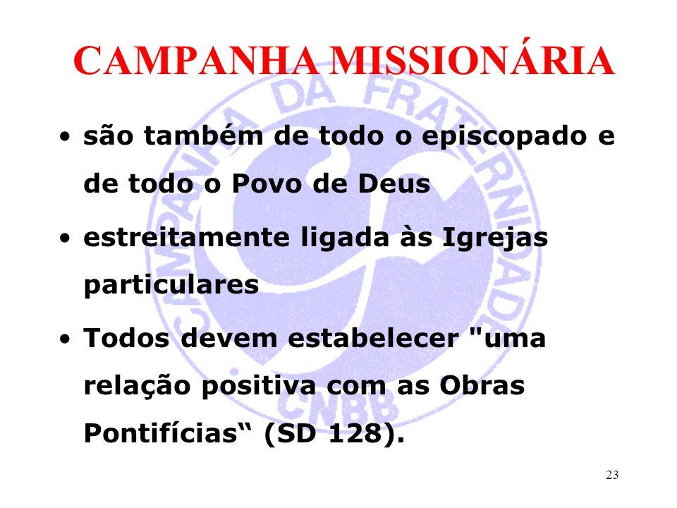 CAMPANHA MISSIONÁRIA são também de todo o episcopado e de todo o Povo de Deus. estreitamente ligada às Igrejas particulares.