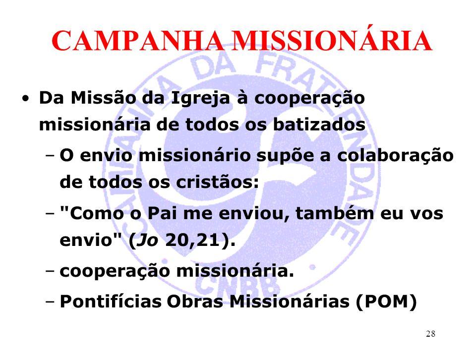 CAMPANHA MISSIONÁRIA Da Missão da Igreja à cooperação missionária de todos os batizados.