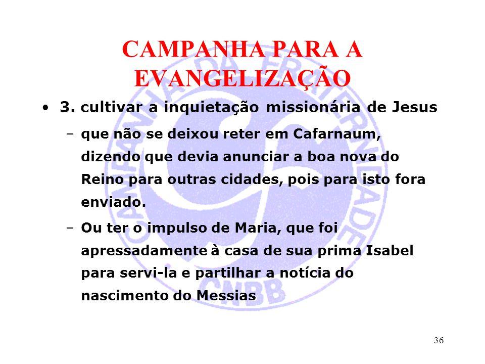 CAMPANHA PARA A EVANGELIZAÇÃO
