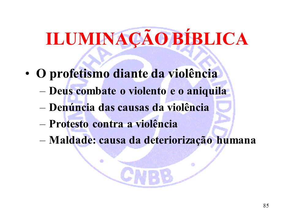 ILUMINAÇÃO BÍBLICA O profetismo diante da violência
