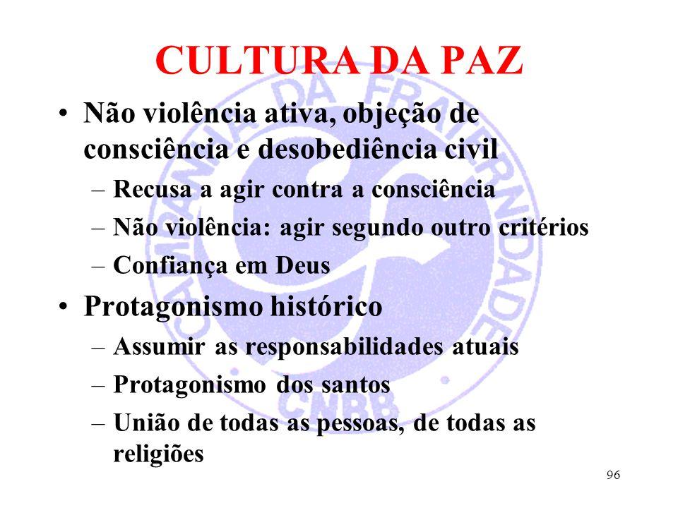 CULTURA DA PAZ Não violência ativa, objeção de consciência e desobediência civil. Recusa a agir contra a consciência.