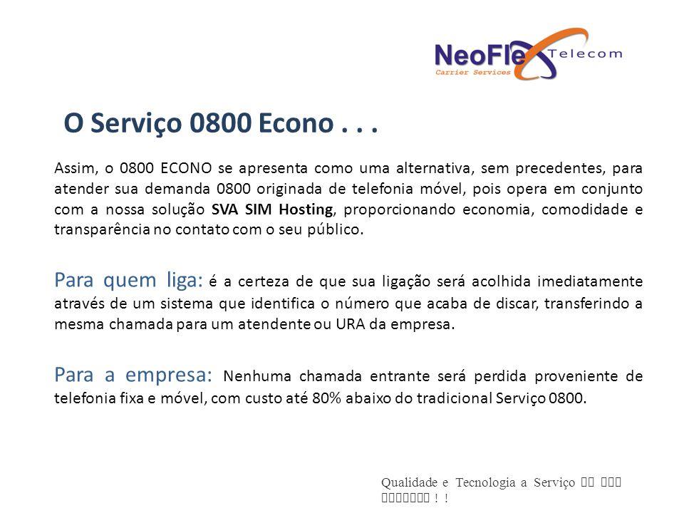 O Serviço 0800 Econo . . .