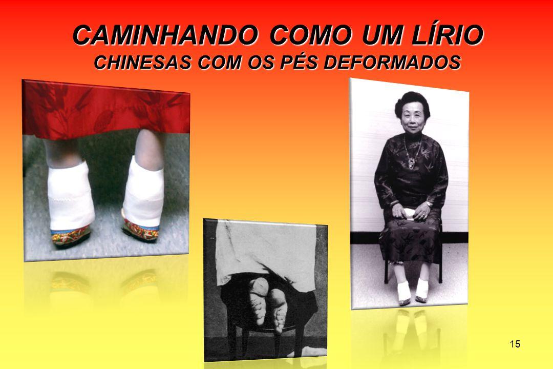 CAMINHANDO COMO UM LÍRIO CHINESAS COM OS PÉS DEFORMADOS