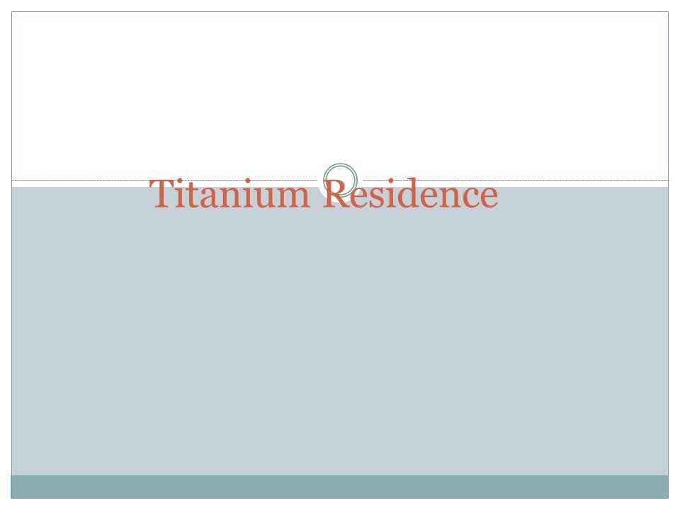 Titanium Residence