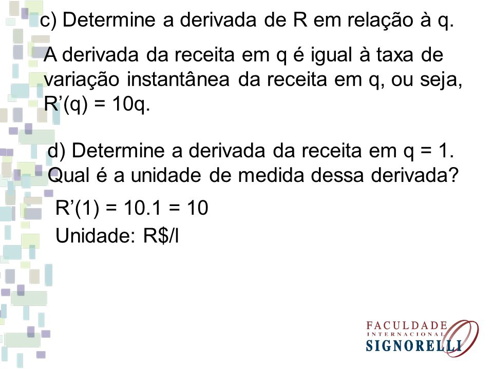 c) Determine a derivada de R em relação à q.