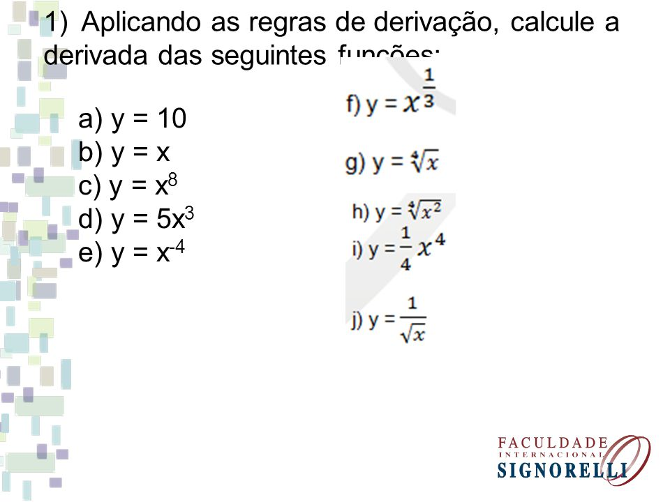 Aplicando as regras de derivação, calcule a