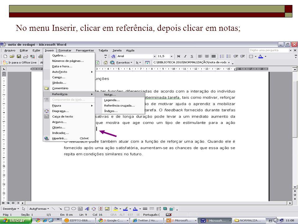No menu Inserir, clicar em referência, depois clicar em notas;