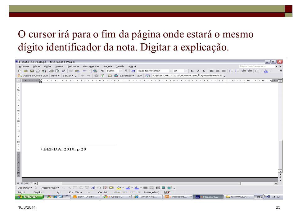 O cursor irá para o fim da página onde estará o mesmo dígito identificador da nota. Digitar a explicação.
