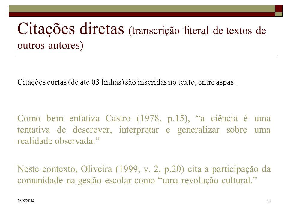 Citações diretas (transcrição literal de textos de outros autores)
