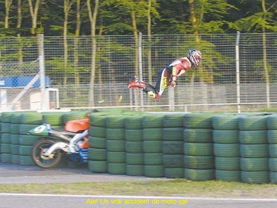 Aie! Un vrai accident de moto ça!