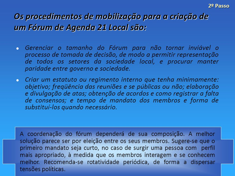 2º Passo Os procedimentos de mobilização para a criação de um Fórum de Agenda 21 Local são: