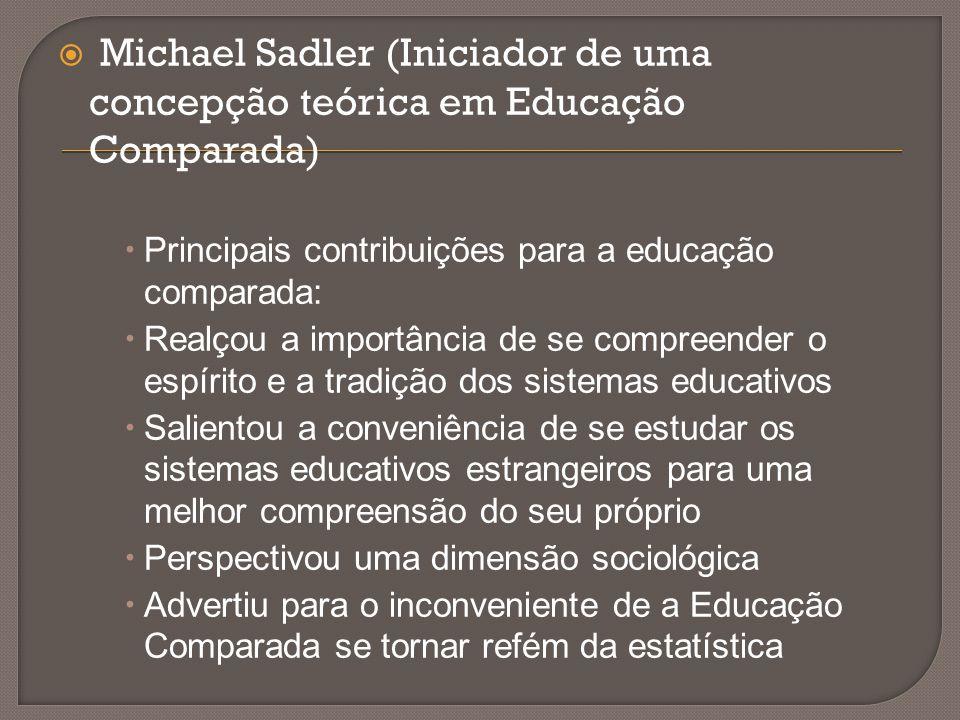 Michael Sadler (Iniciador de uma concepção teórica em Educação Comparada)